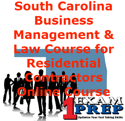 South Carolina Business Management and Law Course for Residential Contractors