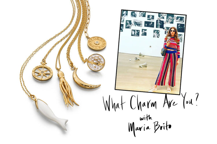 What Charm Are You? With Maria Brito