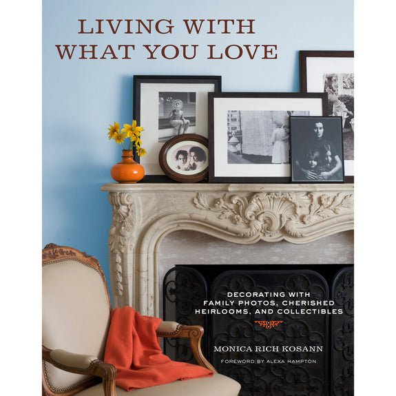 """Living With What You Love"" by Monica Rich Kosann"