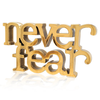 """Never Fear"" Table Charm"