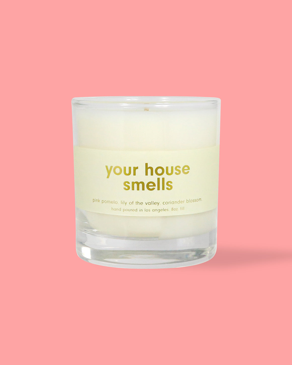 Your House Smells Candle - 8oz.