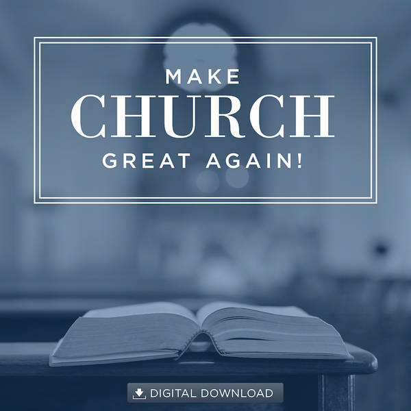 Make Church Great Again!