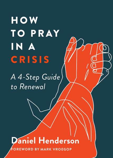 How To Pray In A Crisis (Paperback)