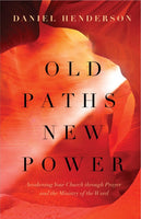 Old Paths, New Power