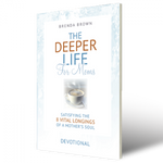 The Deeper Life Mom's Devotional