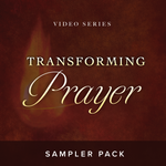 Transforming Prayer Video Series Sampler Pack