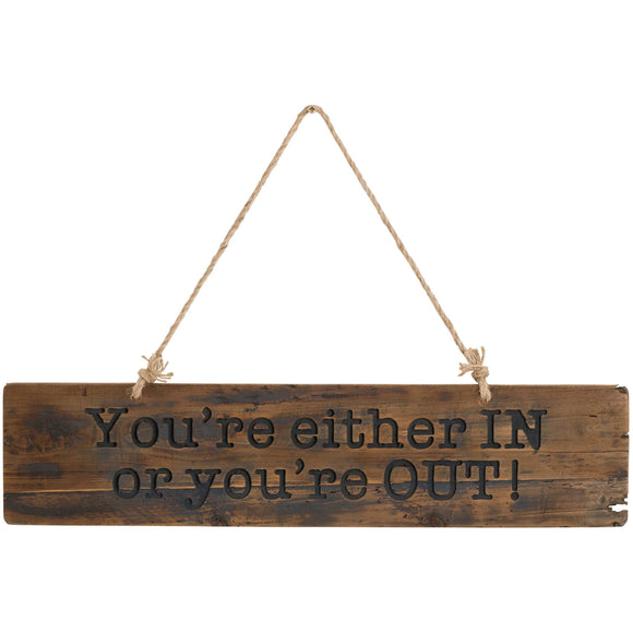 In or Out Rustic Wooden Plaque