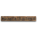 Welcome to the Nut House Rustic Wooden Plaque