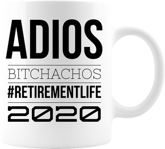 Adios Bitchachos Coffee Mug, Premium Quality Funny Novelty Gift For Any Occasion