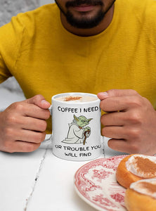 I Need Coffee Mug - Or Trouble You Will Find Funny Gift Idea