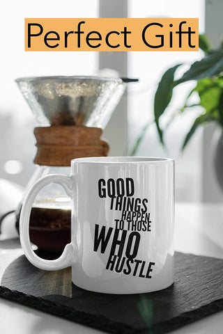 Image of Good Things Happen To Those That Hustle Coffee Mug