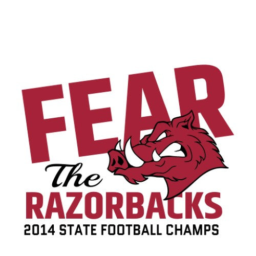 Fear The Razorbacks - State Football Champs