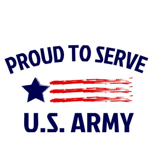 U.S. Army - Proud To Serve
