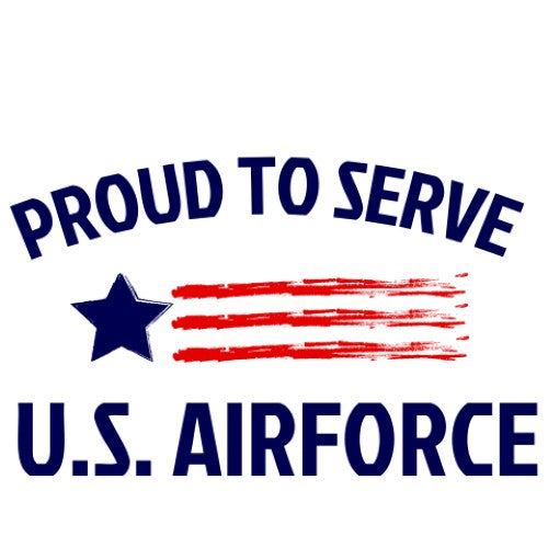 Proud To Serve - U.S. Air Force