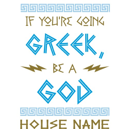 If You're Going Greek, Be A God