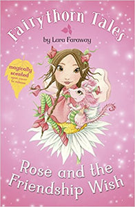 Fairy Thorntales - Rose And The Friendship Wish