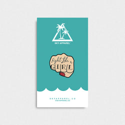 FIGHT LIKE A GIRL - Pin