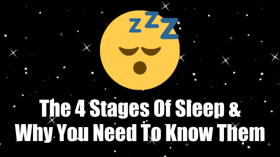 4 Stages of Sleep & Why They Are All Important For Your Health