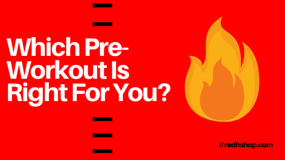 Which Pre-Workout Is Right For You?