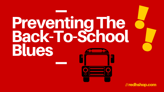 Parents! Prevent The Back-To-School Blues