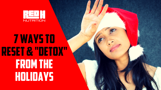 "7 Ways To Reset & ""Detox"" From The Holidays"