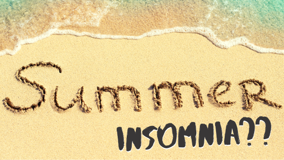 Suffering From Summer Insomnia?