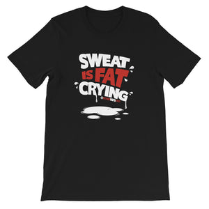 Wellthy Sweat Is Fat Crying Short-Sleeve Unisex T-Shirt