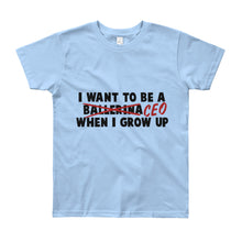 Want to be a CEO When I Grow Up Big Girls' T-Shirt