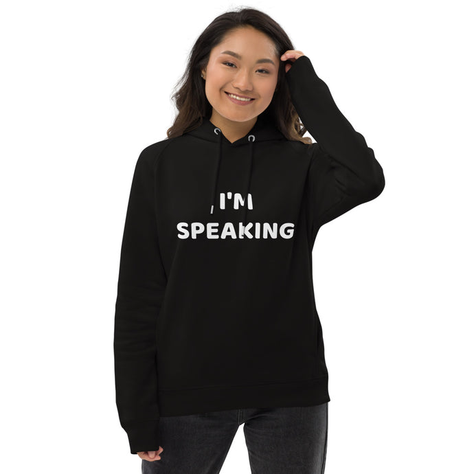I'M SPEAKING eco friendly pullover hoodie
