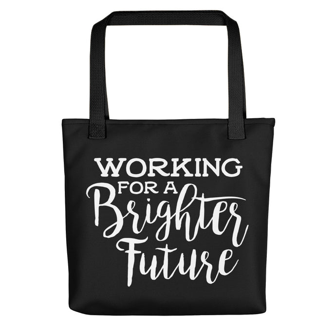 Working for a Brighter Future Tote Bag