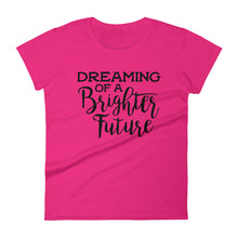Dreaming of a Brighter Future T-Shirt for Women