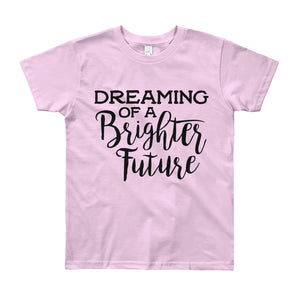 Dreaming of a Brighter Future Big Girls'  T-Shirt