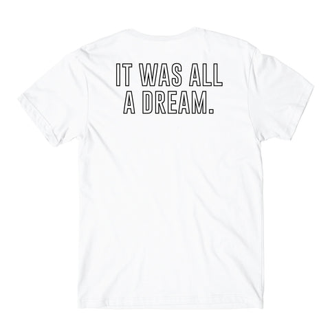 It Was All A Dream White T-Shirt