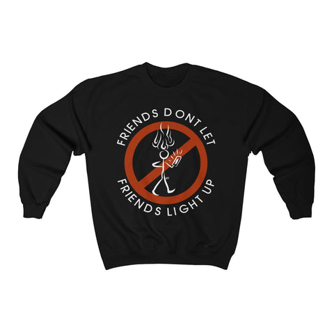 Friends Don't Let Friends Light Up Unisex Heavy Blend™ Crewneck Sweatshirt