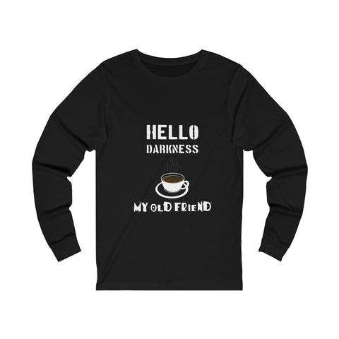 Darkness My Friend- Unisex Long sleeve Tee