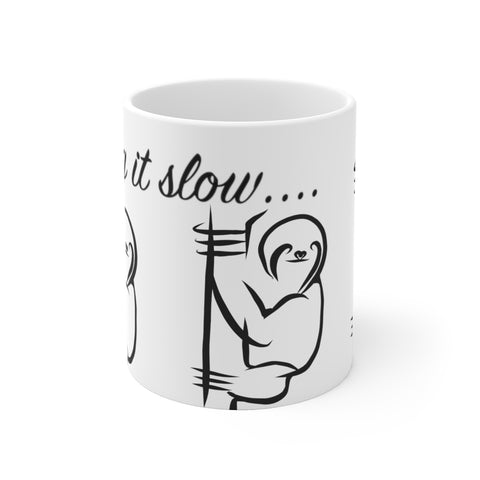 Taking it Slow - White Ceramic Mug