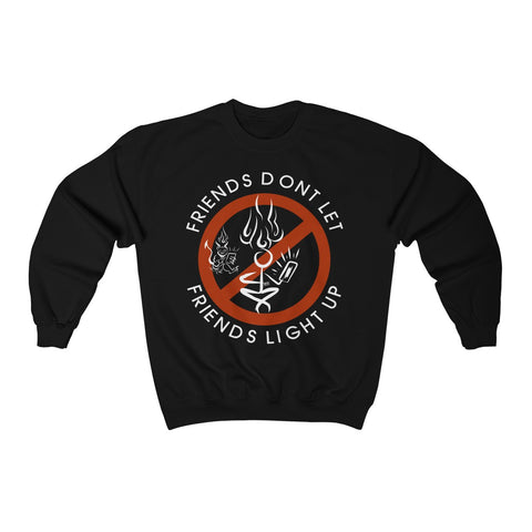 Friends Don't Let Friends Light Up (Ver 2.0) Unisex Heavy Blend™ Crewneck Sweatshirt