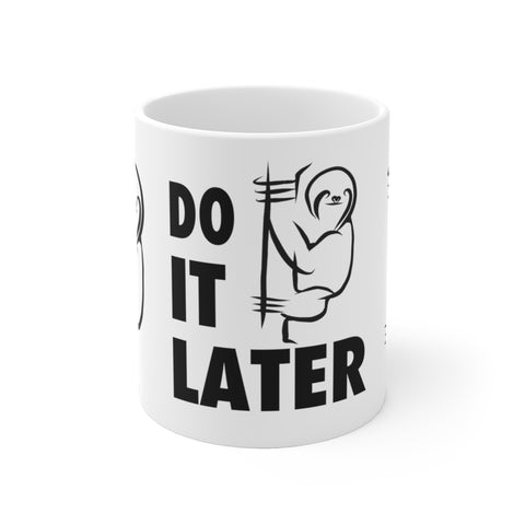 Someday's it Can Wait Sloth - White Ceramic Mug