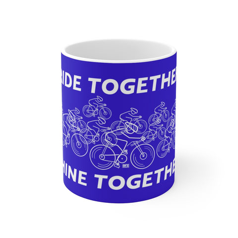 Ride Together Shine Together - White Ceramic Mug Blue