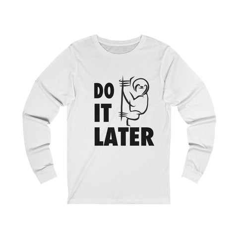 Sloth (some things can wait) - Unisex Long sleeve Tee