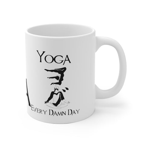 Yoga (Every Dam Day)  - White Ceramic Mug