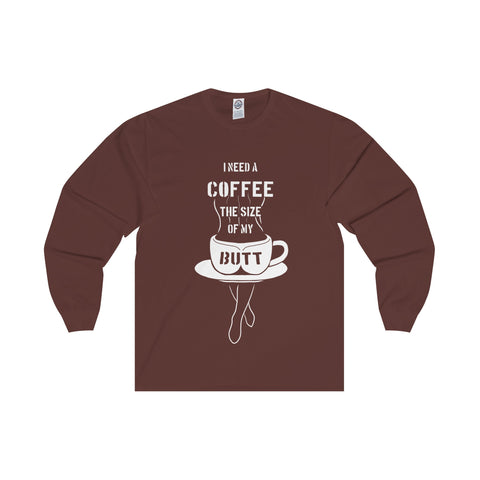 Coffee the size of my ... Women's Long Sleeve