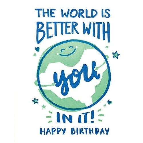 World is Better Birthday Card
