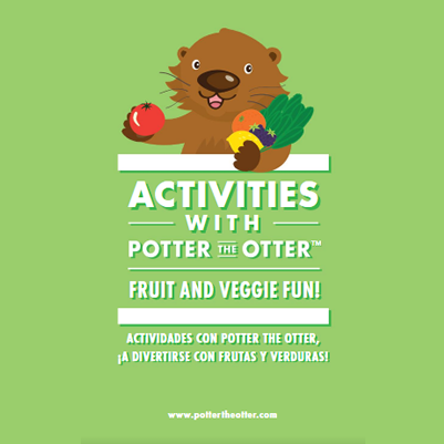 Activities with Potter the Otter: Fruit and Veggie Fun!