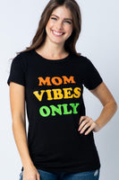 Tee - Mommy Vibes Only Tee