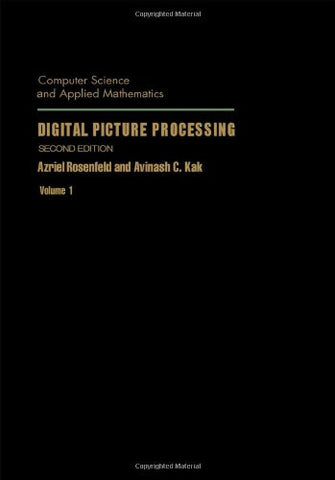 Digital Picture Processing, Volume 1, Second Edition (Computer Science and Applied Mathematics)