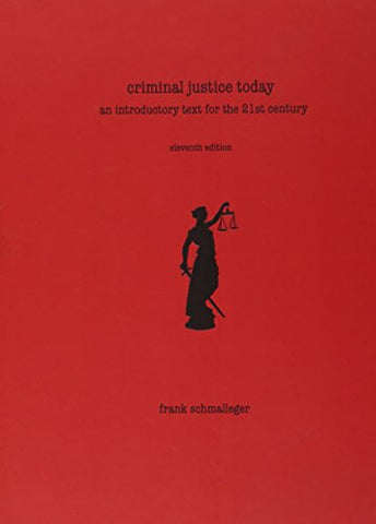 Criminal Justice Today: An Introductory Text for the 21st Century (11th Edition)