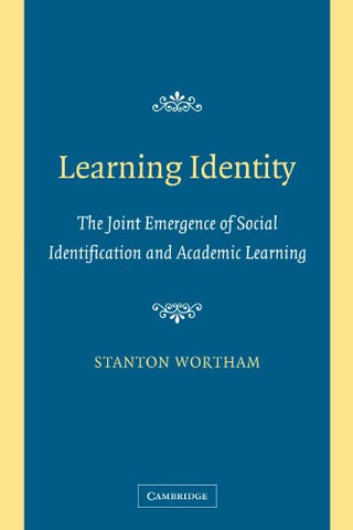 Learning Identity: The Joint Emergence of Social Identification and Academic Learning