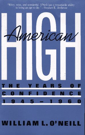 American High: The Years Of Confidence, 1945-60