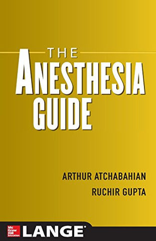 The Anesthesia Guide (Anesthesia/Pain Medicine)
